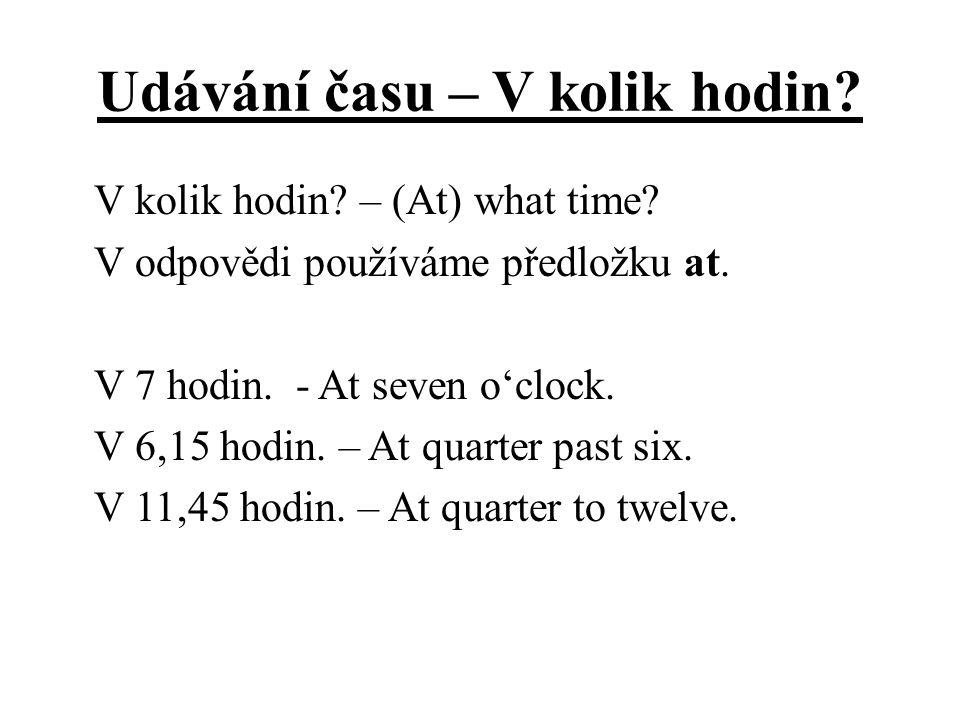 Udávání času – V kolik hodin. V kolik hodin. – (At) what time.