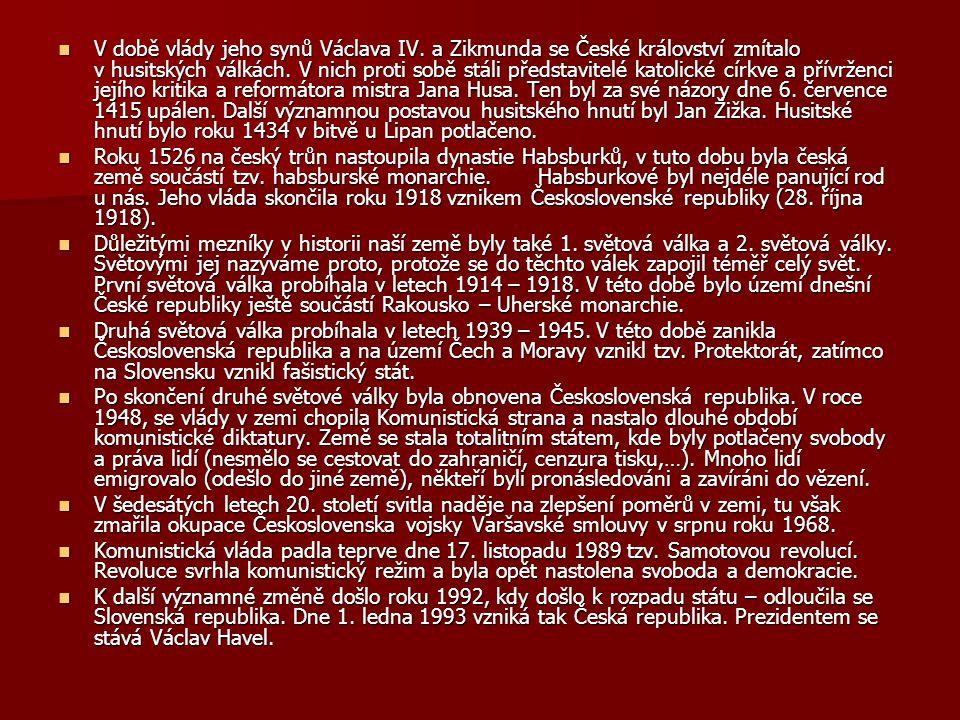 V době vlády jeho synů Václava IV. a Zikmunda se České království zmítalo v husitských válkách.
