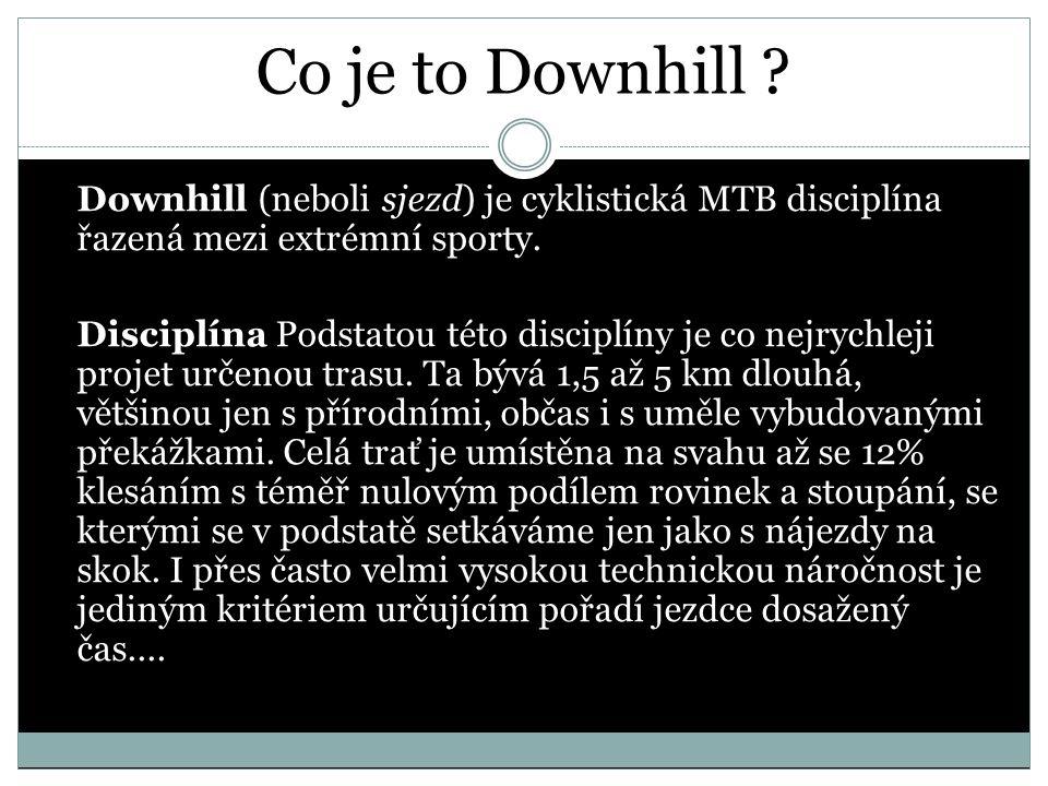 Historie Downhill se původně jezdil jako doplňková disciplína cross country.