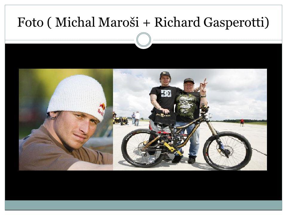 Foto ( Michal Maroši + Richard Gasperotti)