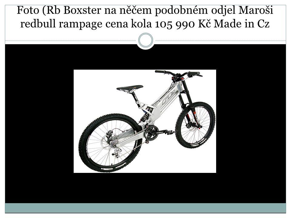 Foto (Rb Boxster na něčem podobném odjel Maroši redbull rampage cena kola 105 990 Kč Made in Cz