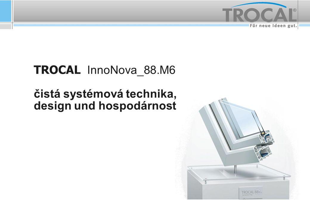 TROCAL InnoNova_88.M6 čistá systémová technika, design und hospodárnost
