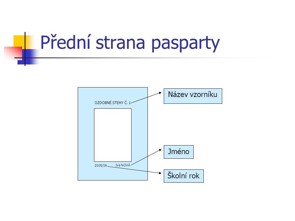Přední strana pasparty OZDOBNÉ STEHY Č. 1 2005/06 Iva NOVÁ Název vzorníku Jméno Školní rok