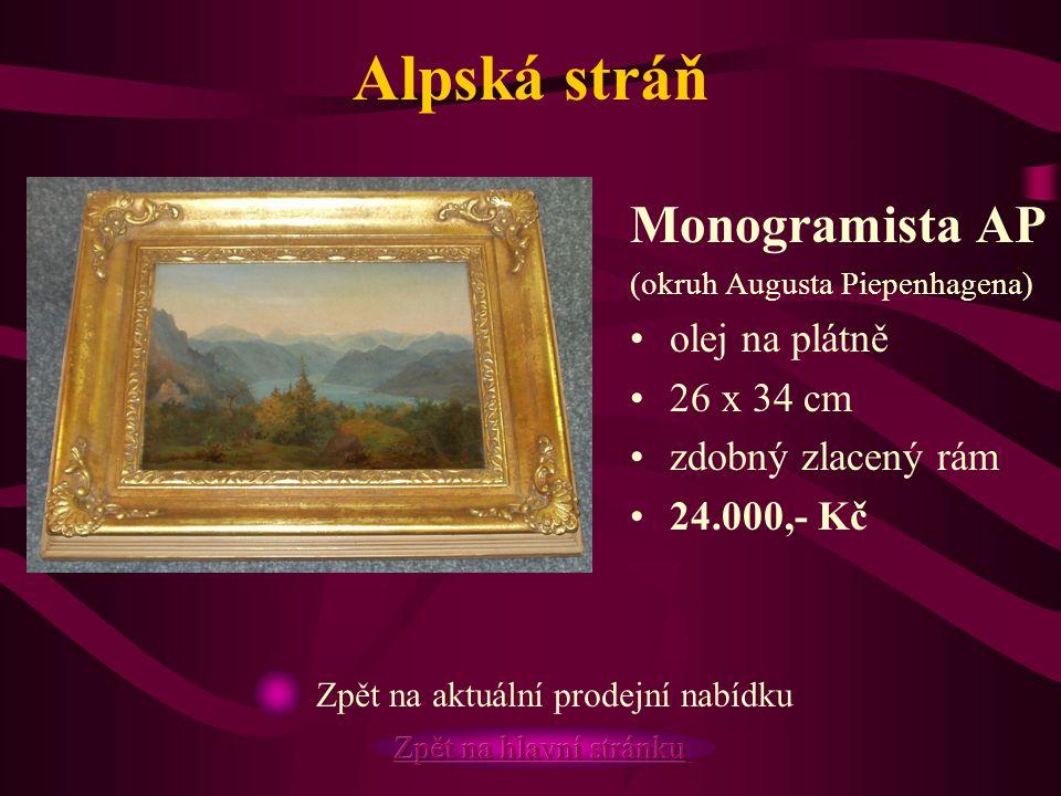 Alpská stráň Monogramista AP (okruh Augusta Piepenhagena) olej na plátně 26 x 34 cm zdobný zlacený rám 24.000,- Kč Zpět na aktuální prodejní nabídku
