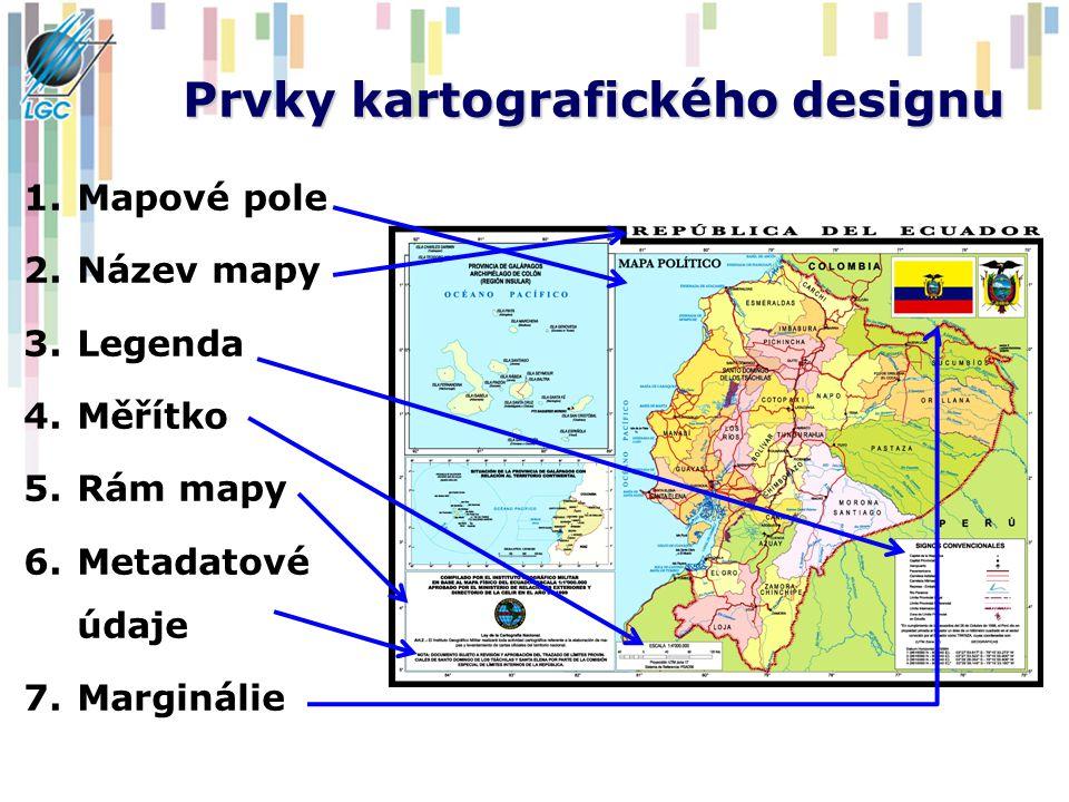 Prvky kartografického designu 1.Mapové pole 2.Název mapy 3.Legenda 4.Měřítko 5.Rám mapy 6.Metadatové údaje 7.Marginálie