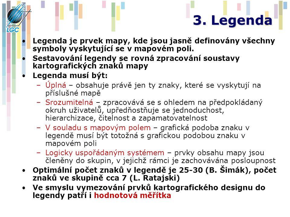 3. Legenda Legenda je prvek mapy, kde jsou jasně definovány všechny symboly vyskytující se v mapovém poli. Sestavování legendy se rovná zpracování sou
