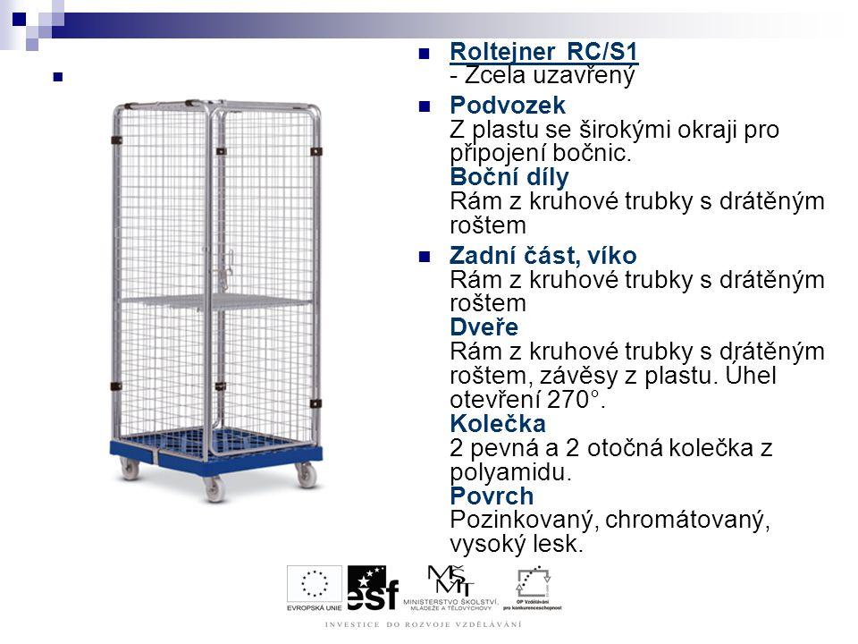 Roltejner RC/S1 - Zcela uzavřený Podvozek Z plastu se širokými okraji pro připojení bočnic. Boční díly Rám z kruhové trubky s drátěným roštem Zadní čá