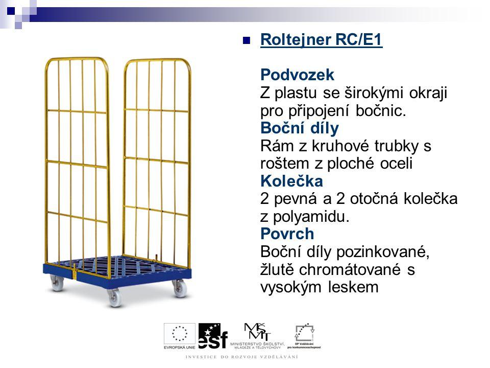 Roltejner RC/E1 Podvozek Z plastu se širokými okraji pro připojení bočnic. Boční díly Rám z kruhové trubky s roštem z ploché oceli Kolečka 2 pevná a 2