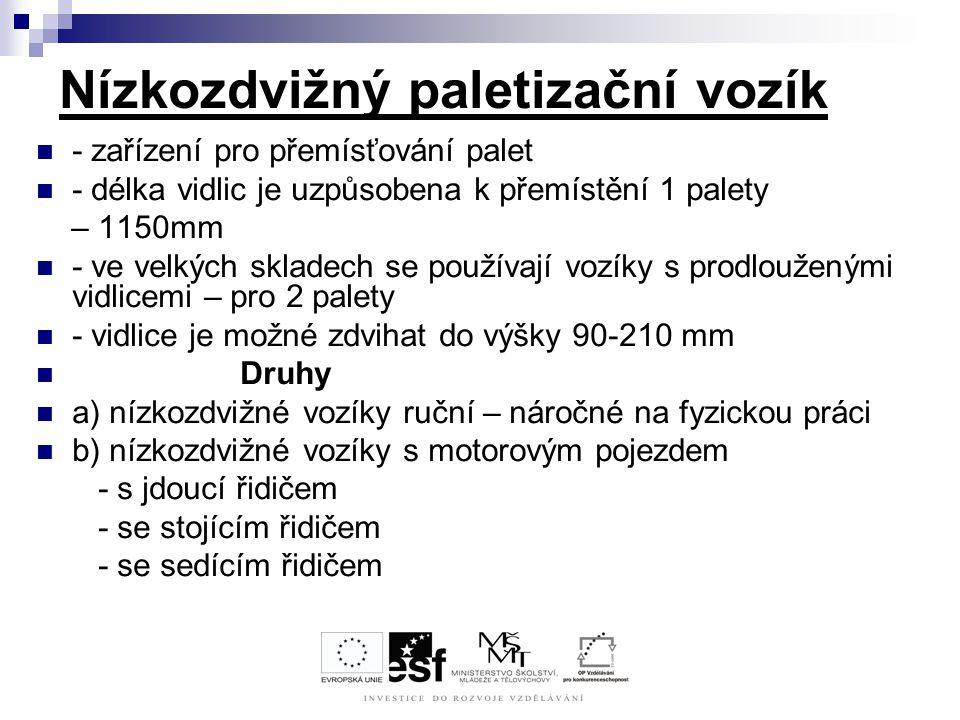 Nízkozdvižný paletizační vozík - zařízení pro přemísťování palet - délka vidlic je uzpůsobena k přemístění 1 palety – 1150mm - ve velkých skladech se