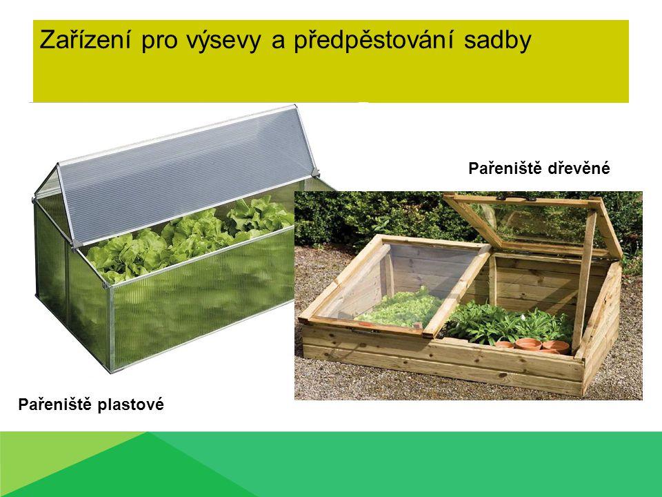 Zařízení pro výsevy a předpěstování sadby Pařeniště dřevěné Pařeniště plastové