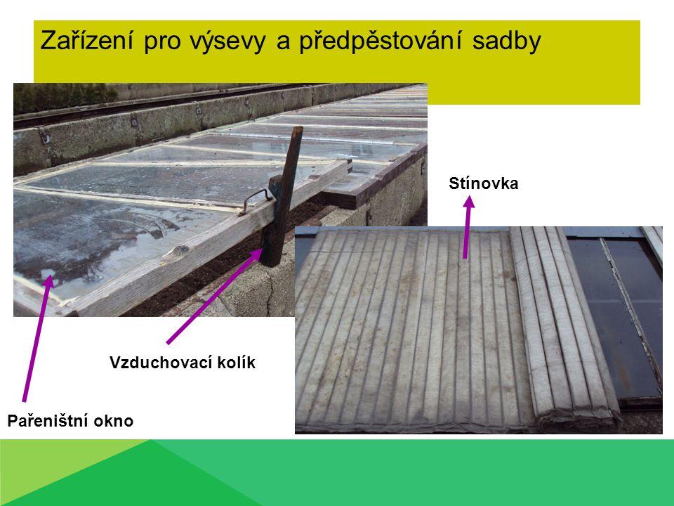 Zařízení pro výsevy a předpěstování sadby Stínovka Vzduchovací kolík Pařeništní okno