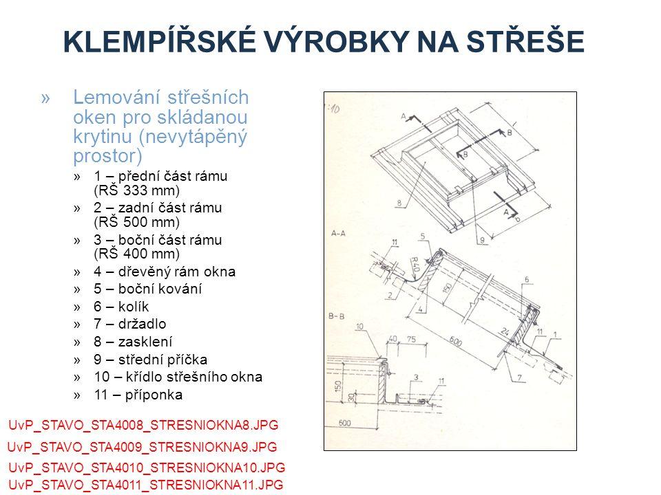 KLEMPÍŘSKÉ VÝROBKY NA STŘEŠE »Lemování střešních oken pro skládanou krytinu (nevytápěný prostor) »1 – přední část rámu (RŠ 333 mm) »2 – zadní část rám