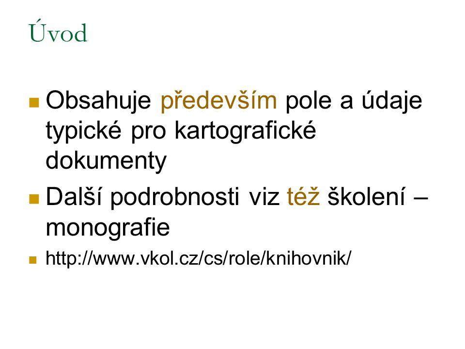 Pole 040 – zdroj katalogizace Příklad záznam převzatého do VKOL: $a ABA001 (sigla knihovny, odkud záznam přebíráme) $b cze $d OLA001 (sigla té knihovny, která záznam převzala) Pozn.