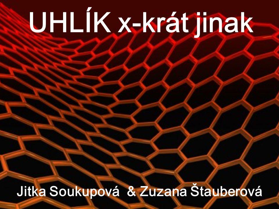 UHLÍK X-KRÁT JINAK C 6OC 70 DiamantIonsdaleit C 540 Uhlíková nanotrubice Amorfní uhlík Fullereny Grafit
