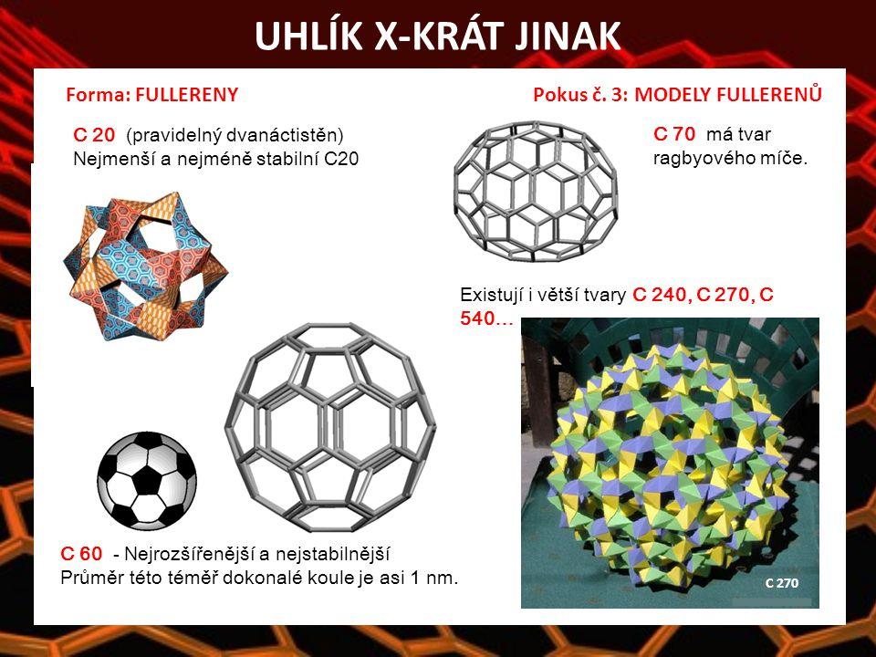 UHLÍK X-KRÁT JINAK C 70 má tvar ragbyového míče.