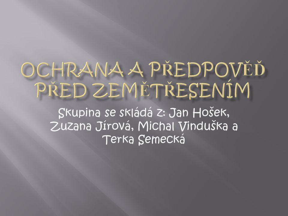 Skupina se skládá z: Jan Hošek, Zuzana Jírová, Michal Vinduška a Terka Semecká