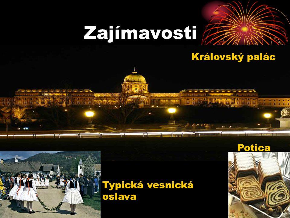 Zajímavosti Typická vesnická oslava Královský palác Potica