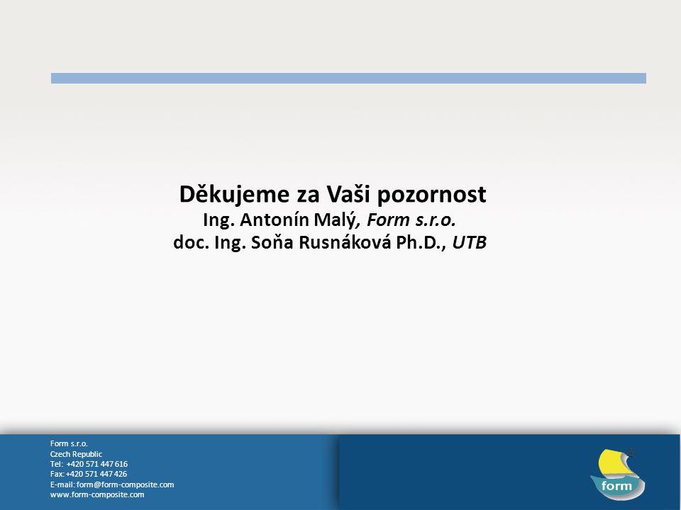 Form s.r.o. Czech Republic Tel: +420 571 447 616 Fax: +420 571 447 426 E-mail: form@form-composite.com www.form-composite.com Děkujeme za Vaši pozorno