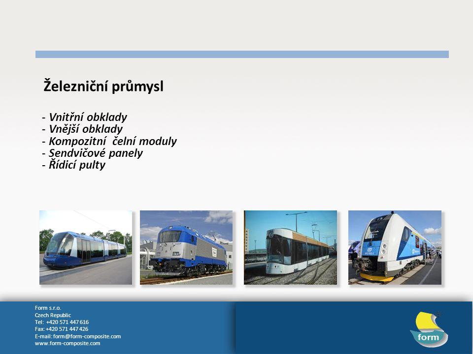 Form s.r.o. Czech Republic Tel: +420 571 447 616 Fax: +420 571 447 426 E-mail: form@form-composite.com www.form-composite.com Železniční průmysl - Vni