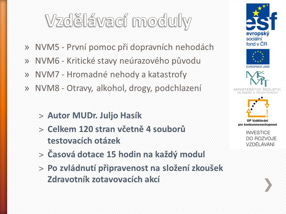 » NVM5 - První pomoc při dopravních nehodách » NVM6 - Kritické stavy neúrazového původu » NVM7 - Hromadné nehody a katastrofy » NVM8 - Otravy, alkohol, drogy, podchlazení ˃Autor MUDr.