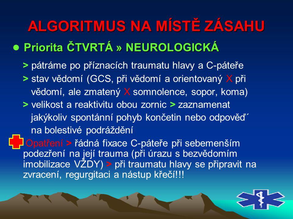 ALGORITMUS NA MÍSTĚ ZÁSAHU Priorita ČTVRTÁ » NEUROLOGICKÁ ● Priorita ČTVRTÁ » NEUROLOGICKÁ > pátráme po příznacích traumatu hlavy a C-páteře > stav