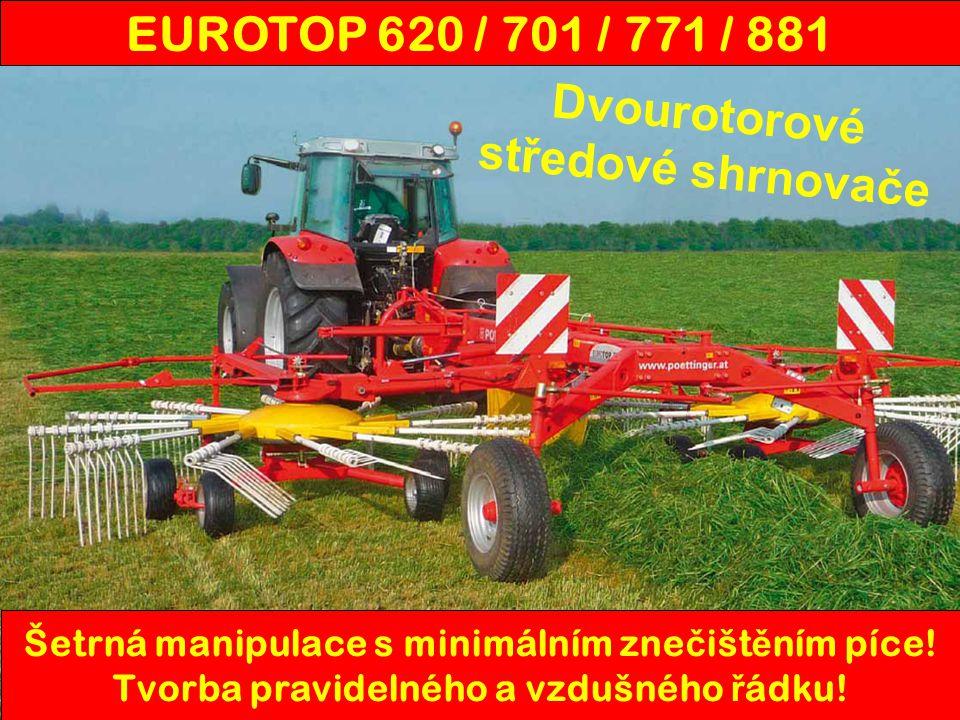 EUROTOP620701771881 Pracovní záběr5,90 m6,30 - 7,10 m7,00 - 7,80 m7,80 - 8,60 m Nastavení pracovního záběru-mechanickyhydraulicky Průměř rotoru2,82 m2,98 m3,28 m3,60 m Přepravní šířka2,70 m2,85 m 2,90 m Přepravní výška s namotovanými hrabicemi3,40 m3,75 m4,20 m4,32 m Přepravní délka 4,78 m6,00 m Počet demontovatelných ramen na rotoru10 + 10 12 + 12 Počet prstů na ramenu (v základu)3444 Odkládání řádku ve směru jízdystředové Nastavení výšky prstůklika Čelní kopírovací kolečkana přání Tandemová náprava rotoruna přání v základu Pneumatiky rotoru (v základu)15 x 6,00-6 16 x 6,5-8 Pneumatiky podvozku260/70-15.3 Hmotnost1000 kg1500 kg1770 kg1980 kg