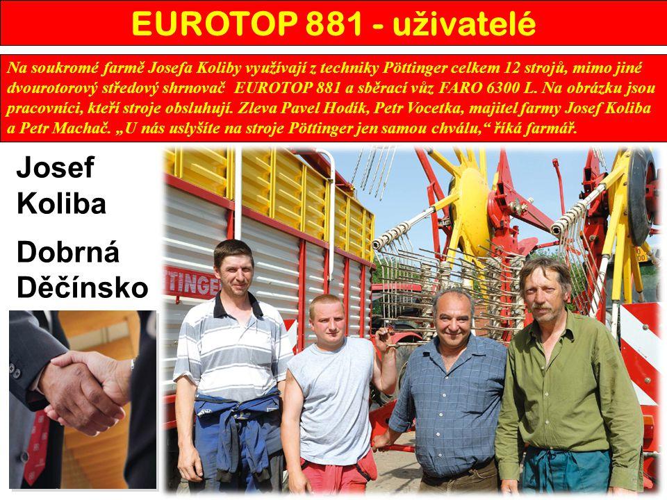 EUROTOP 881 - u ž ivatelé Na soukromé farmě Josefa Koliby využívají z techniky Pöttinger celkem 12 strojů, mimo jiné dvourotorový středový shrnovač EU
