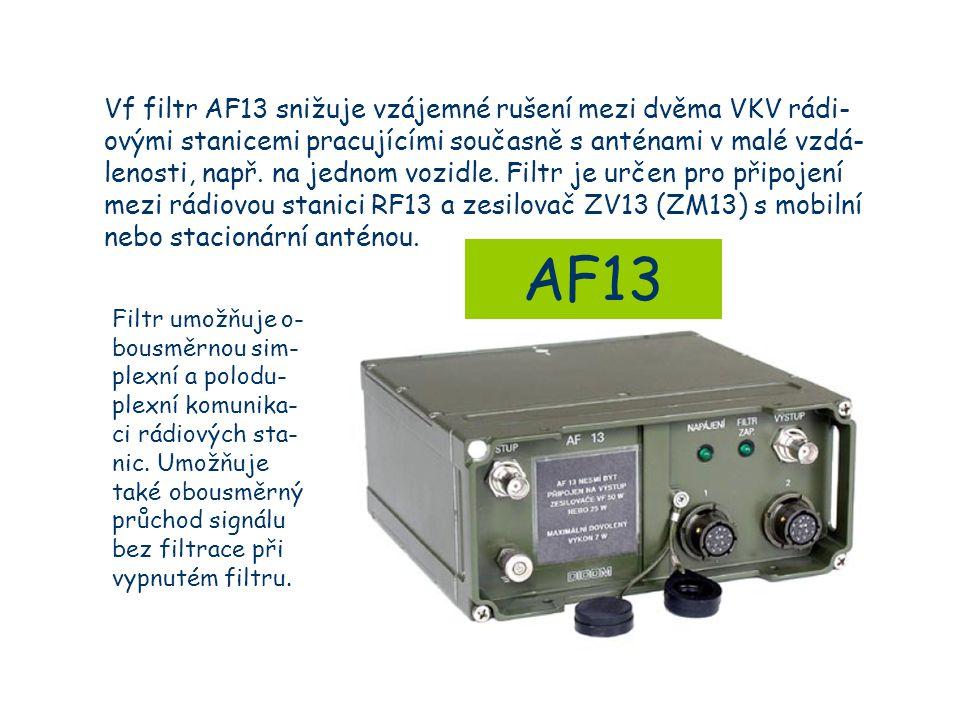 AF13 Vf filtr AF13 snižuje vzájemné rušení mezi dvěma VKV rádi- ovými stanicemi pracujícími současně s anténami v malé vzdá- lenosti, např.