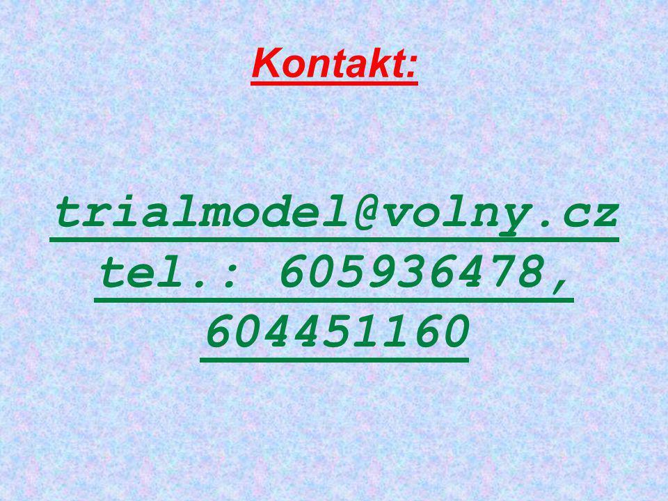 Kontakt: trialmodel@volny.cz tel.: 605936478, 604451160