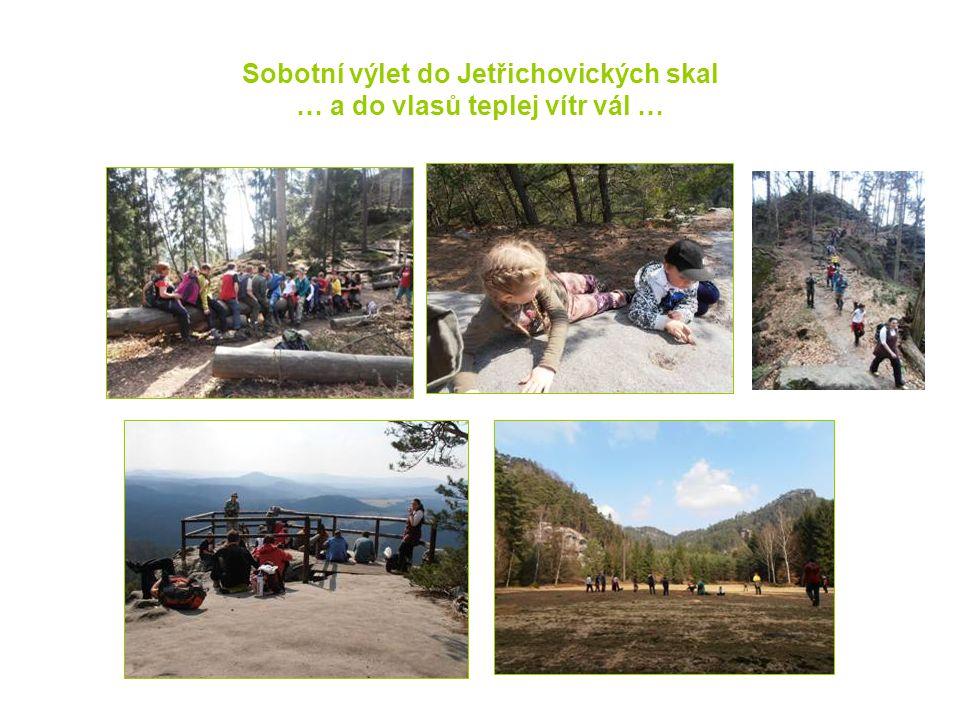 Sobotní výlet do Jetřichovických skal … a do vlasů teplej vítr vál …