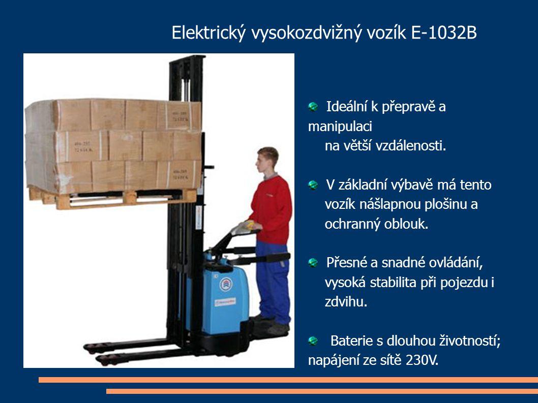 Elektrický vysokozdvižný vozík E-1032B Ideální k přepravě a manipulaci na větší vzdálenosti. V základní výbavě má tento vozík nášlapnou plošinu a ochr
