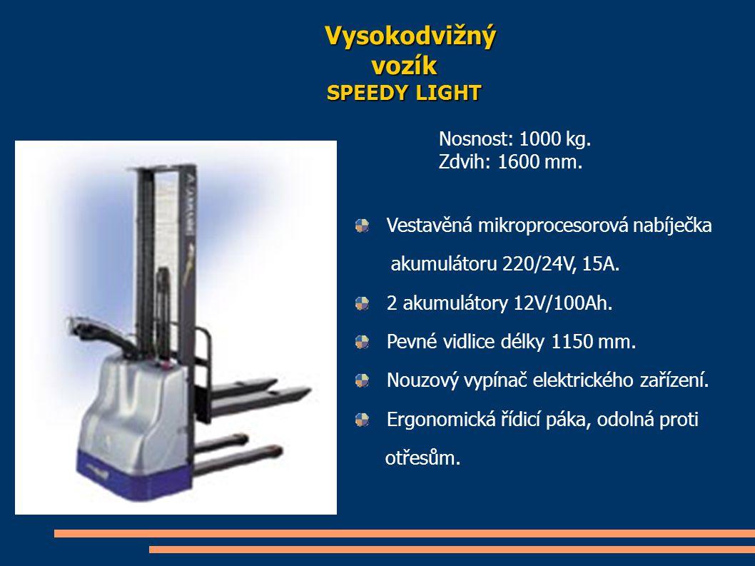 V ysokodvižný vozík SPEEDY LIGHT Nosnost: 1000 kg. Zdvih: 1600 mm. Vestavěná mikroprocesorová nabíječka akumulátoru 220/24V, 15A. 2 akumulátory 12V/10