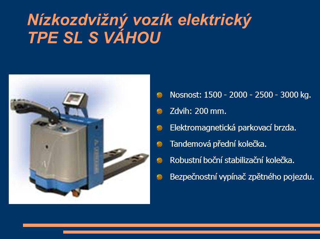 Nízkozdvižný vozík elektrický TPE SL S VÁHOU Nosnost: 1500 - 2000 - 2500 - 3000 kg. Zdvih: 200 mm. Elektromagnetická parkovací brzda. Tandemová přední