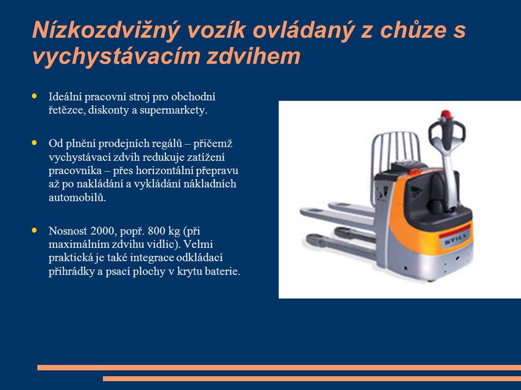 Nízkozdvižný vozík ovládaný z chůze s vychystávacím zdvihem I deální pracovní stroj pro obchodní řetězce, diskonty a supermarkety. O d plnění prodejní