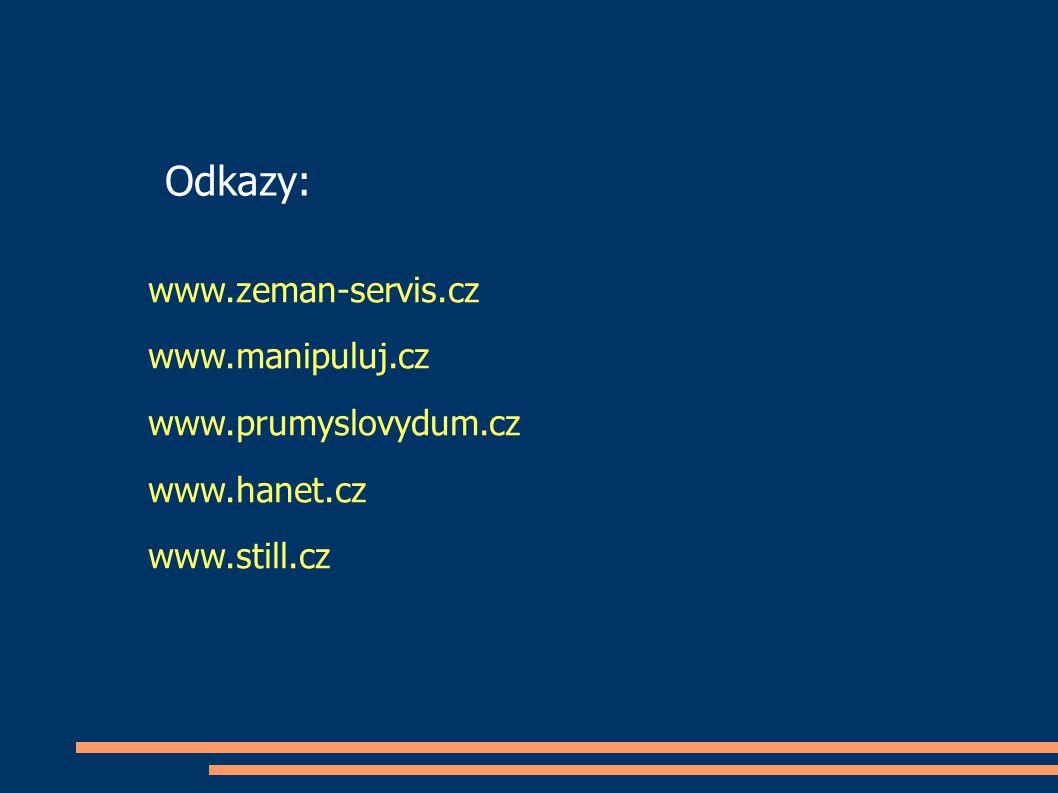 www.zeman-servis.cz www.manipuluj.cz www.prumyslovydum.cz www.hanet.cz www.still.cz Odkazy: