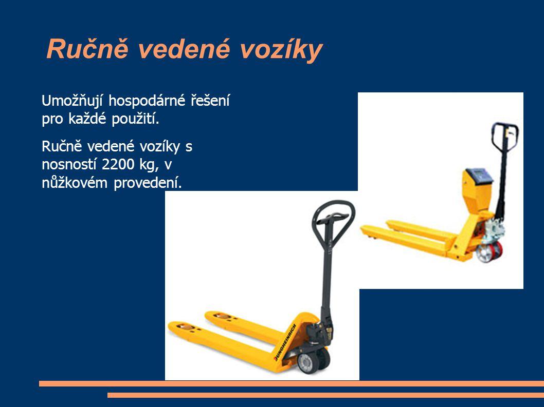 Ručně vedené vozíky Umožňují hospodárné řešení pro každé použití. Ručně vedené vozíky s nosností 2200 kg, v nůžkovém provedení.