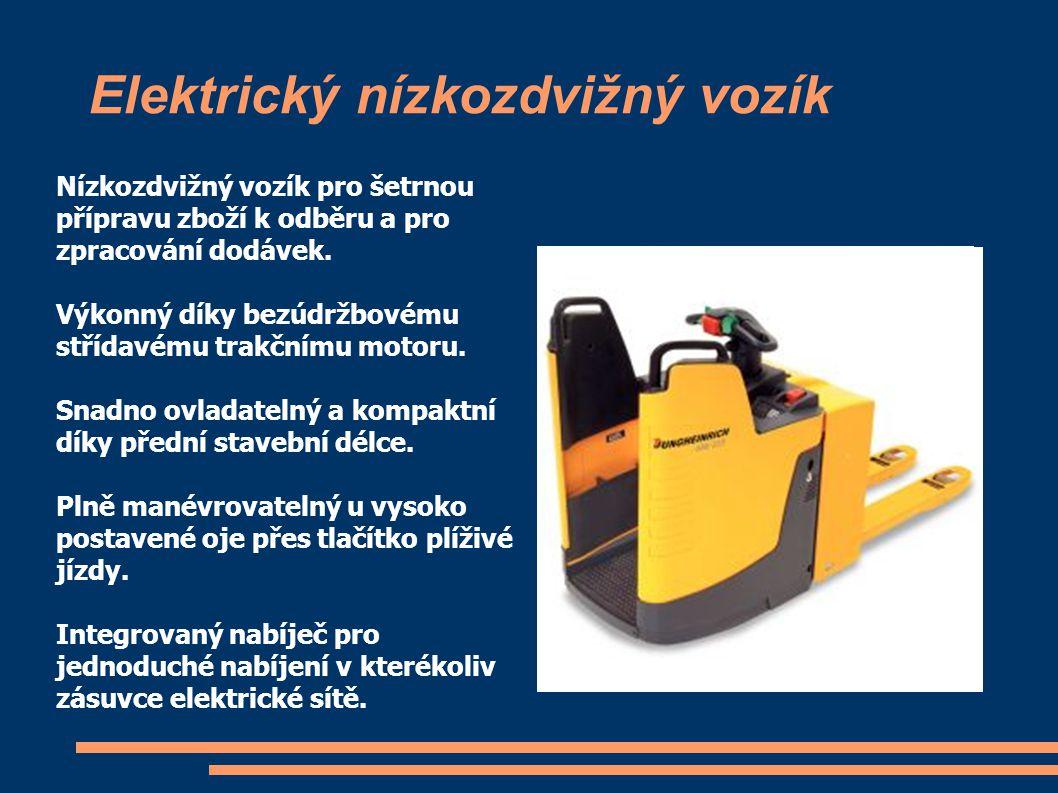 Elektrický nízkozdvižný vozík Nízkozdvižný vozík pro šetrnou přípravu zboží k odběru a pro zpracování dodávek. Výkonný díky bezúdržbovému střídavému t