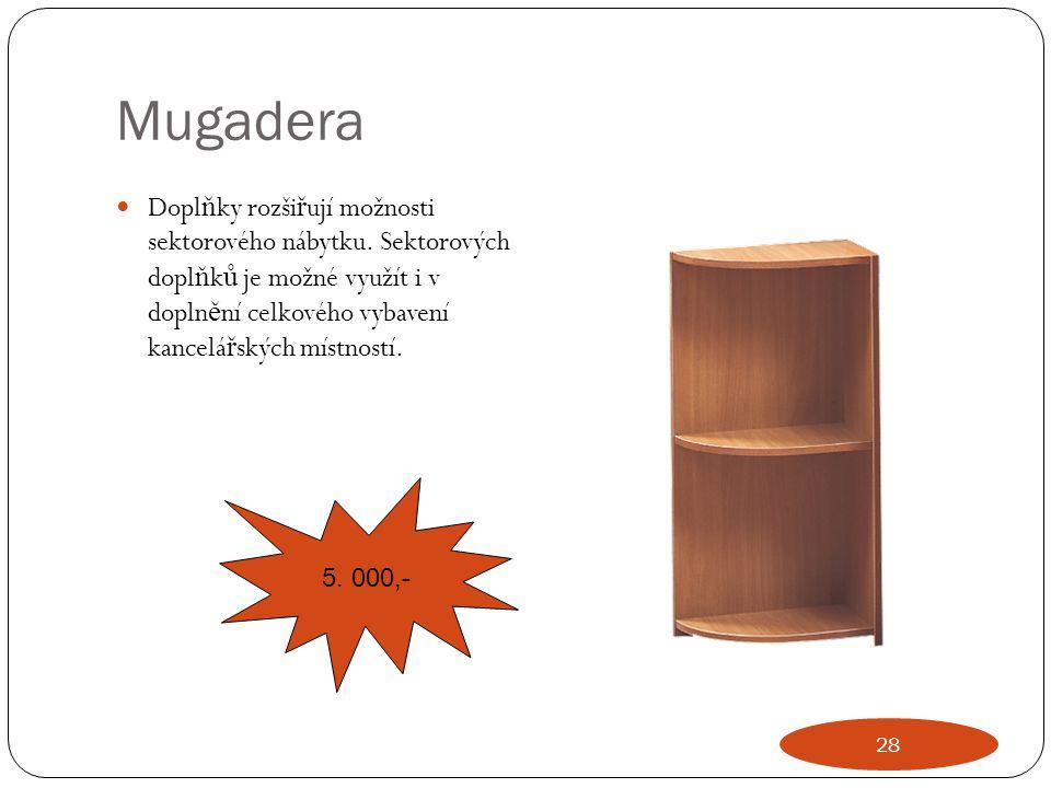 Mugadera Dopl ň ky rozši ř ují možnosti sektorového nábytku. Sektorových dopl ň k ů je možné využít i v dopln ě ní celkového vybavení kancelá ř ských