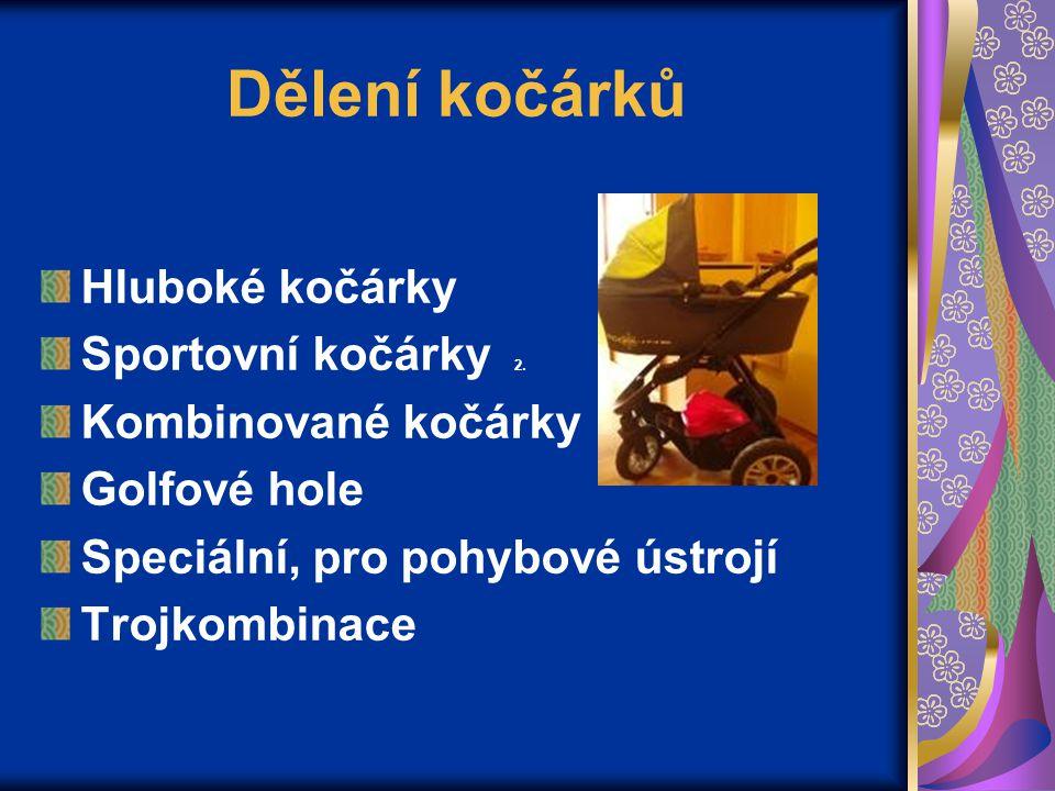 Dělení kočárků Hluboké kočárky Sportovní kočárky 2.
