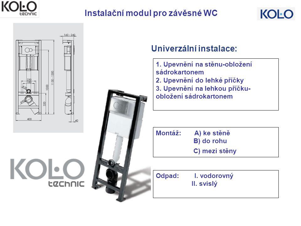 Univerzální instalace: Instalační modul pro závěsné WC 1. Upevnění na stěnu-obložení sádrokartonem 2. Upevnění do lehké příčky 3. Upevnění na lehkou p