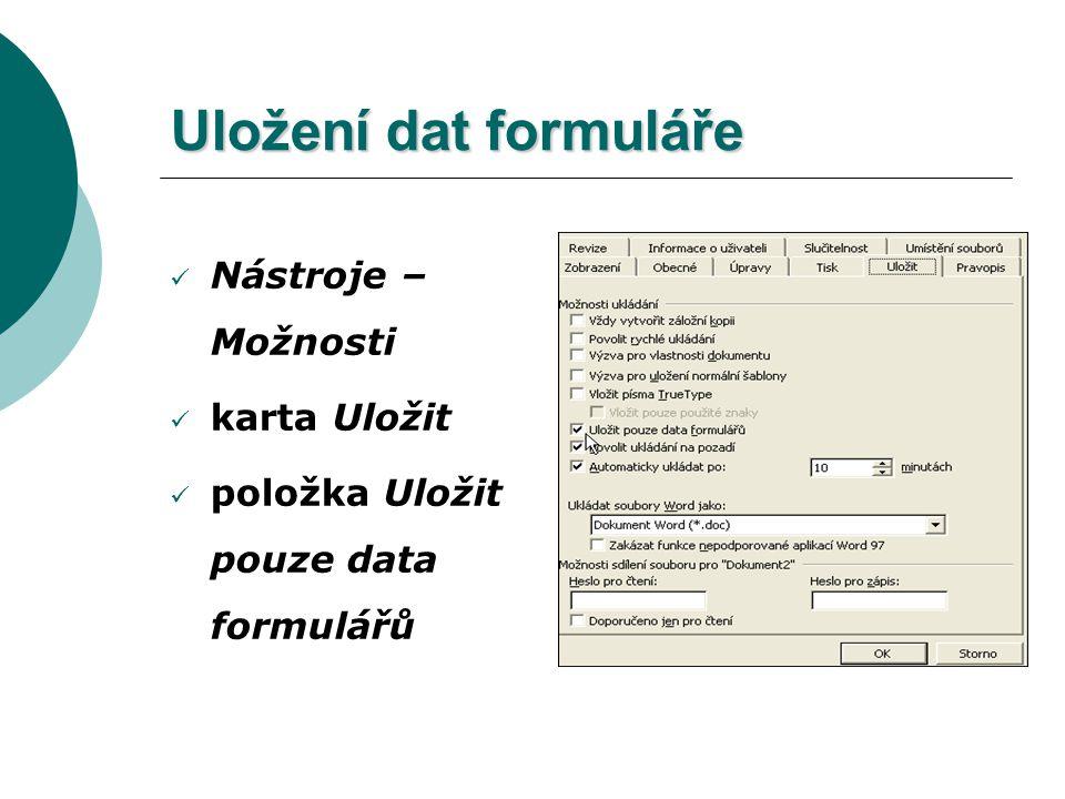 Uložení vyplněného formuláře můžeme provést stejným způsobem jako ukládání zpracovaného běžného dokumentu. Uložení kompletně vyplněného formuláře