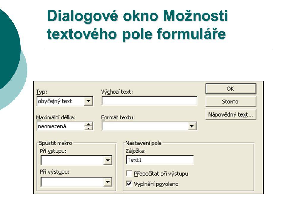 typ textového pole (text, číslo, datum, čas) výchozí text maximální délka formát textového pole (textu, čísla, data, času) nastavení záložky pro texto