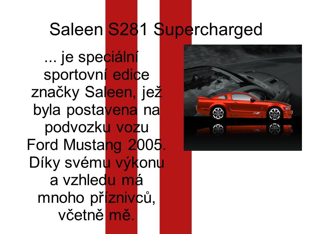 Interiér vozu Místo pevné střechy instalována průhledná Kožené sedačky Emblémy firmy Saleen Přídavné budíky Reproduktory + zesilovač, CD měnič, Mp3 Aux Bezpečnostní 3-bodové pásy