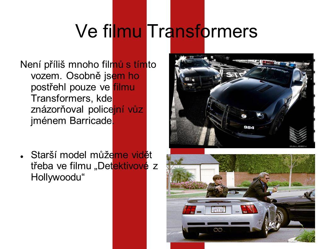 Ve filmu Transformers Není příliš mnoho filmů s tímto vozem.