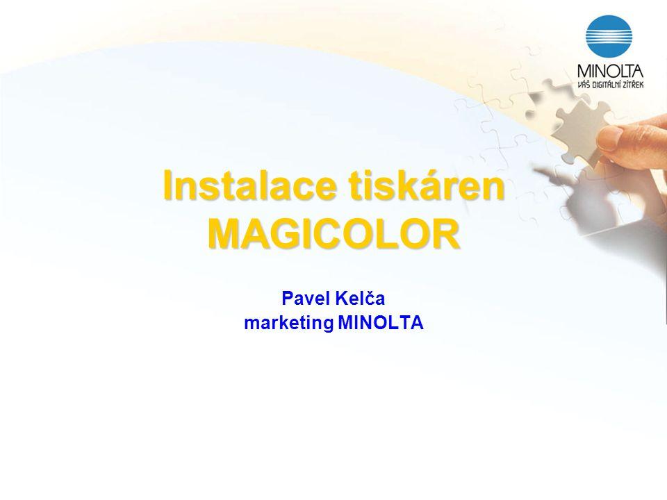 Instalace tiskáren MAGICOLOR Pavel Kelča marketing MINOLTA
