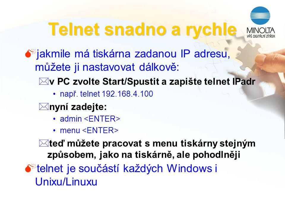 Telnet snadno a rychle Mjakmile má tiskárna zadanou IP adresu, můžete ji nastavovat dálkově: *v PC zvolte Start/Spustit a zapište telnet IPadr např. t