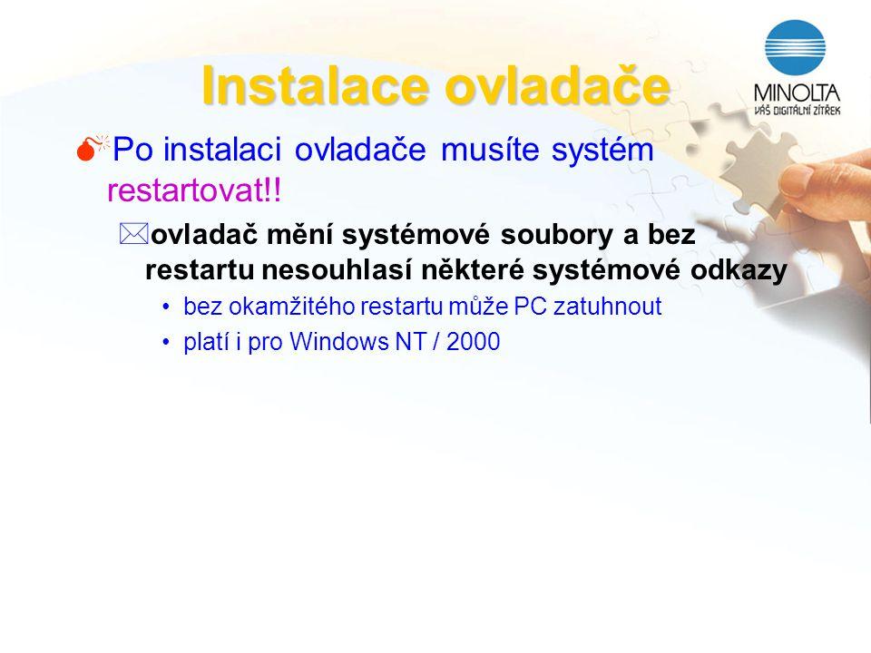 Instalace ovladače MPo instalaci ovladače musíte systém restartovat!! *ovladač mění systémové soubory a bez restartu nesouhlasí některé systémové odka