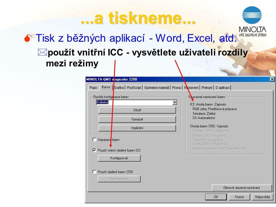 ...a tiskneme... MTisk z běžných aplikací - Word, Excel, atd. *použít vnitřní ICC - vysvětlete uživateli rozdíly mezi režimy