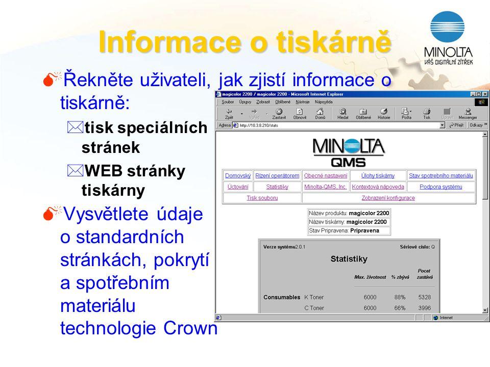 Informace o tiskárně MŘekněte uživateli, jak zjistí informace o tiskárně: *tisk speciálních stránek *WEB stránky tiskárny MVysvětlete údaje o standard