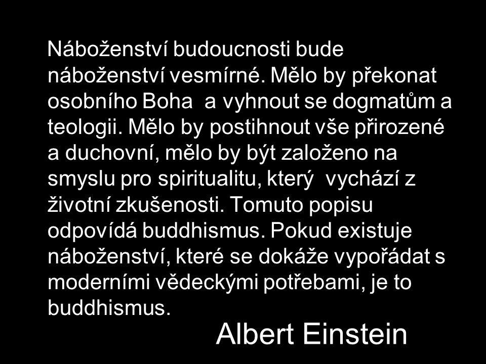 Albert Einstein Náboženství budoucnosti bude náboženství vesmírné.